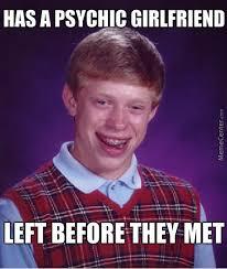 Psychic Meme - psychic girlfriend are the worst by natsu21 meme center