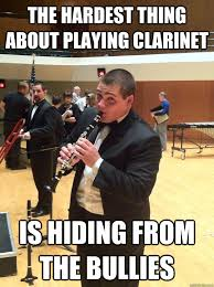 Clarinet Meme - the hardest thing about playing clarinet is hiding from the