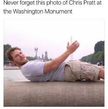 Chris Pratt Meme - dopl3r com memes never forget this chris pratt pic at the