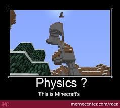 Minecraft Meme - minecraft physics by raea meme center
