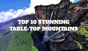top 10 stunning table top mountains places to see in your lifetime