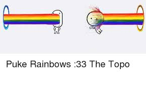 Puking Rainbow Meme - puke rainbows 33 the topo meme on me me