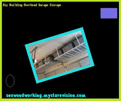 overhead garage storage plans 153956 woodworking plans and