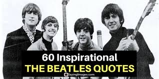 60 inspirational the beatles quotes sayingimages com