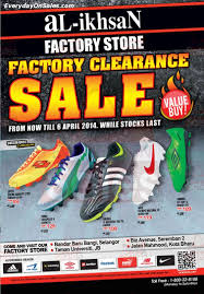 buy soccer boots malaysia 17 mar 6 apri 2014 al ikhsan factory store clearance sale for