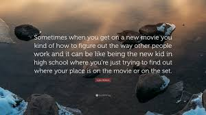 luke wilson quote u201csometimes when you get on a new movie you kind