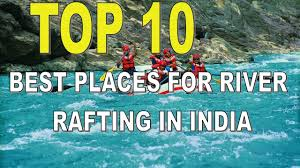 top 10 best places for river rafting in india