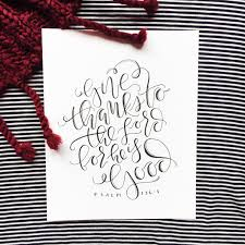 give thanks to the lord calligraphy print handlettered