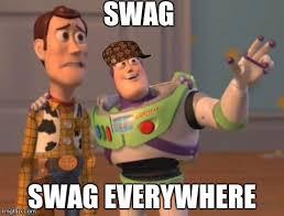 Memes Swag - swag swag everywhere imgflip