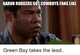 Aaron Meme - aaron rodgers gotacowboys fanslike nfl memes green bay takes the