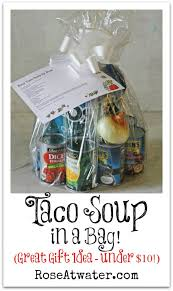 Soup Gift Baskets Taco Soup In A Bag Great Gift Idea Under 10 Rose Atwater