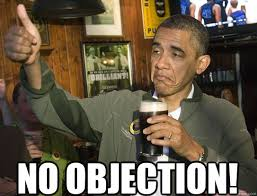 Objection Meme - no objection upvoting obama quickmeme