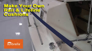 Cockpit Cushions For Yachts Make Your Own Rail U0026 Lifeline Cushions Youtube