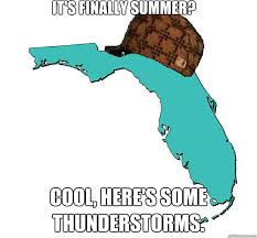 Funny Florida Memes - florida meme it s finally summer cool here s some thunderstorms
