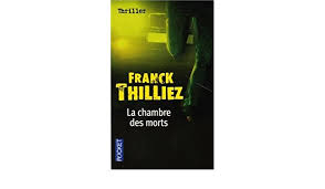 franck thilliez la chambre des morts la chambre des morts franck thilliez 9782266162951 amazon com books