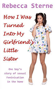 how i was turned into my girlfriend u0027s little sister one boy u0027s