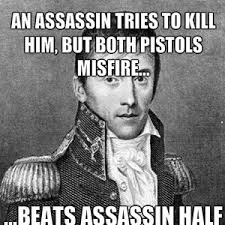 Andrew Meme - andrew jackson has no mercy for assassins by the dark geek
