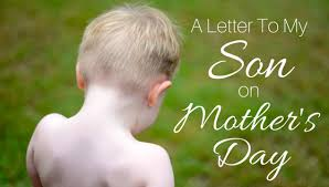 a letter to my son on mother u0027s day the daily femme