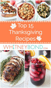 top 15 thanksgiving recipes whitneybond