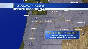 Washington State Wildfire Air Quality by Expect Poor Air Quality In Portland Through Friday