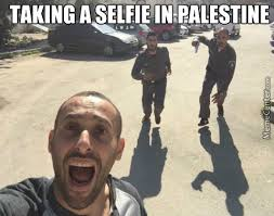 Selfie Meme Funny - let s run away from idf but first let me take a selfie by kickassia