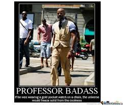 Professor Badass Meme - professor badass by afterlifezombie meme center