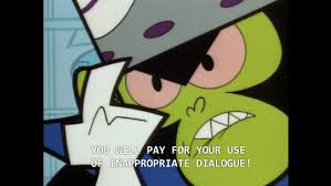Mojo Jojo Meme - you will pay for your use of inappropriate dialogue the powerpuff
