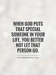 when god puts that special someone in your you better not