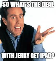 Whats Memes - jerry seinfeld what s the deal meme generator imgflip