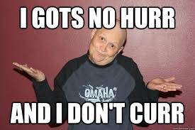 Funny Cancer Memes - i gots no hurr and i don t curr careless cancer patient quickmeme