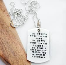 graduation dog tags be strong when you are weak necklace be badass everyday necklace