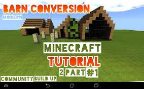 Modern Barn by Mcpe Community Build Up Modern Barn Conversion Tutorial Part 1