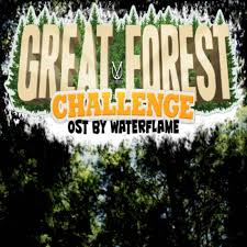 Challenge Original Great Forest Challenge Original Soundtrack Waterflame