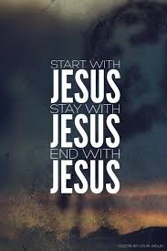 start with jesus stay with jesus end with jesus picture quotes