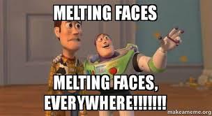 Melting Meme - melting faces melting faces everywhere buzz and woody