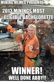 Funny Sexist Memes - 15 awesome mining memes