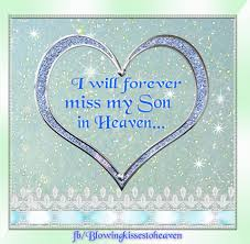 I Love My Son Poems And Quotes by Missing My Son In Heaven Missing My Loved Ones In Heaven