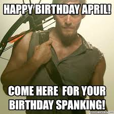 Birthday Memes 18 - birthday april