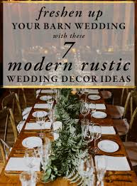 country wedding decoration ideas freshen up your barn wedding with these 7 modern rustic wedding