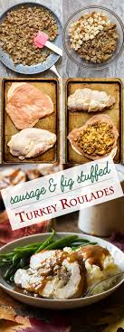 turkey breast roulade with sausage fig just a bit