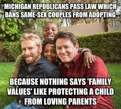 Adoption Meme - snyder signs bill allowing discrimination in adoption