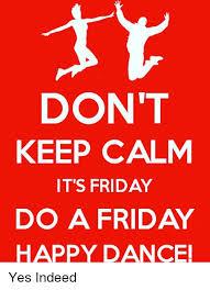 Keep Calm Memes - 25 best memes about keep calm its friday keep calm its friday