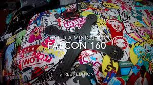 build a miniquad falcon 160 street edition fpv x racing