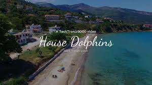 house dolphins kinira thassos greece a corner of heaven youtube