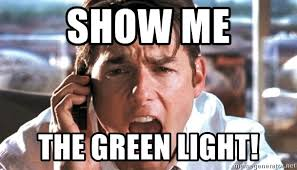 Light Show Meme - show me the green light jerry maguire coffee meme generator