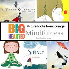 Picture Books To Encourage Mindfulness Doing Good Together Children S Books About Colors