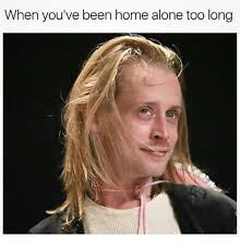 Home Alone Meme - when you ve been home alone too long being alone meme on me me