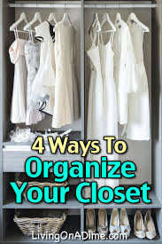 4 ways to organize your closet living on a dime