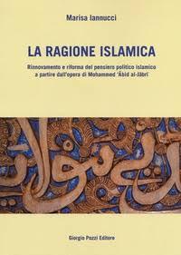 Risultati immagini per La ragione islamica: rinnovamento e riforma del pensiero politico islamico a partire dall'opera di Mohammed ʻĀbid al-Jābrī Marisa Iannucci