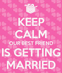 getting married quotes best quotes for a friend getting married keep calm best
